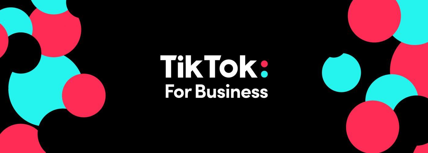 TikTok for Business - TikTok cho doanh nghiệp