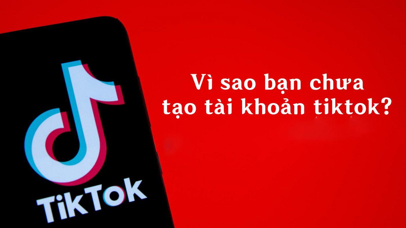Markeintg trên TikTok #1: Tạo tài khoản trên TikTok